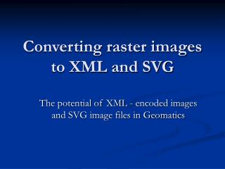 Converting raster images to XML and SVG