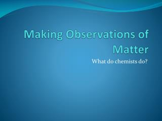 Making Observations of Matter