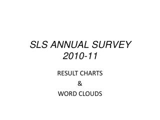 SLS ANNUAL SURVEY  2010-11