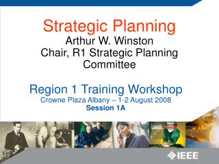 Region 1 Training Workshop Crowne Plaza Albany – 1-2 August 2008 Session 1A