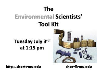The  Environmental  Scientists'  Tool Kit