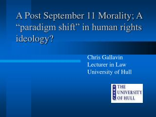 A Post September 11 Morality; A  paradigm shift  in human rights ideology
