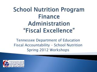 "School Nutrition Program  Finance Administration ""Fiscal Excellence"""