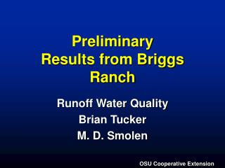 Preliminary Results from Briggs Ranch