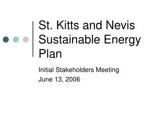 St. Kitts and Nevis  Sustainable Energy Plan