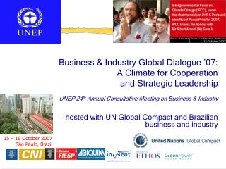 Business & Industry Global Dialogue '07:  A Climate for Cooperation  and Strategic Leadership