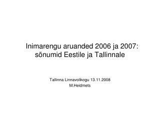 Inimarengu aruanded 2006 ja 2007:  sõnumid Eestile ja Tallinnale