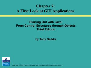 Starting Out with Java:  From Control Structures through Objects Third Edition by Tony Gaddis