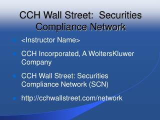 CCH Wall Street:  Securities Compliance Network