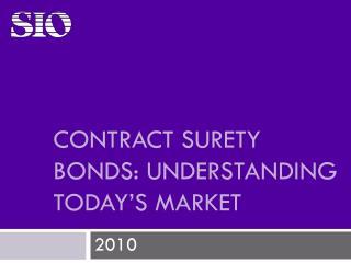 Contract Surety Bonds: Understanding Today's Market
