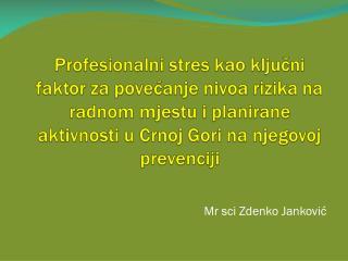 Mr sci Zdenko Janković