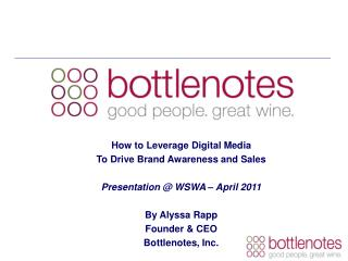 How to Leverage Digital Media  To Drive Brand Awareness and Sales Presentation @ WSWA – April 2011