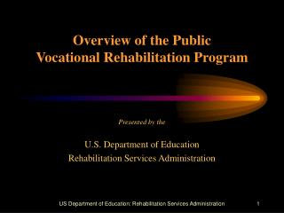 Overview of the Public  Vocational Rehabilitation Program