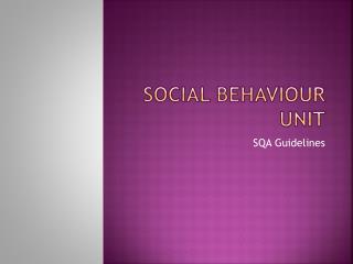 Social Behaviour Unit