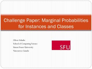Challenge Paper: Marginal Probabilities for Instances and Classes