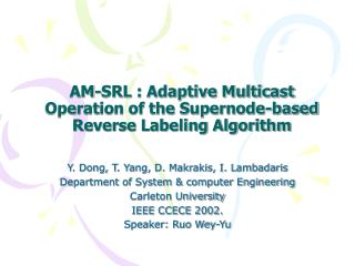 AM-SRL : Adaptive Multicast  Operation of the Supernode-based Reverse Labeling Algorithm