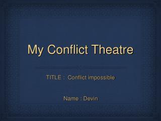 My Conflict Theatre