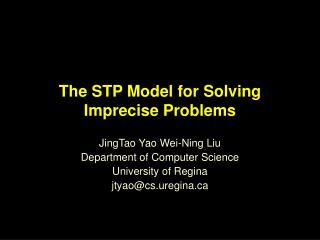 The STP Model for Solving Imprecise Problems