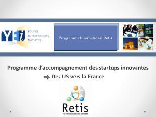 P rogramme d�accompagnement des startups innovantes Des US vers la France