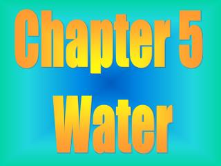 Chapter 5  Water