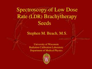 Spectroscopy of Low Dose Rate  (LDR)  Brachytherapy Seeds