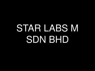 STAR LABS M SDN BHD