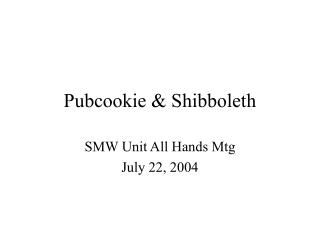 Pubcookie & Shibboleth