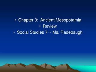 Chapter 3:  Ancient Mesopotamia Review  Social Studies 7 ~ Ms. Radebaugh