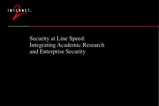 Security at Line Speed: Integrating Academic Research  and Enterprise Security