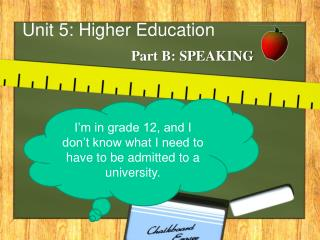 Unit 5: Higher Education