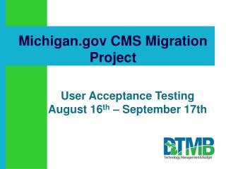 Michigan CMS Migration Project