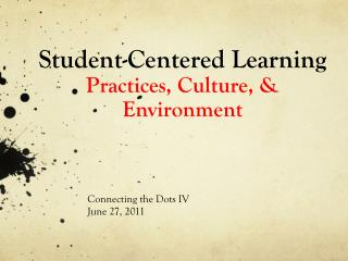 Student-Centered Learning Practices, Culture, & Environment
