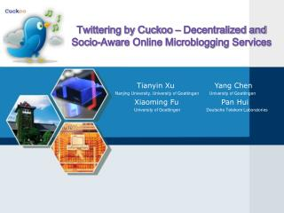 Twittering by Cuckoo – Decentralized and Socio-Aware Online Microblogging Services