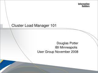 Cluster Load Manager 101