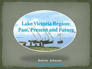 Lake Victoria Region:  Past, Present and Future