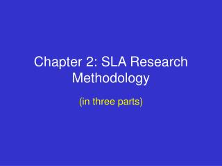 Chapter 2: SLA Research Methodology