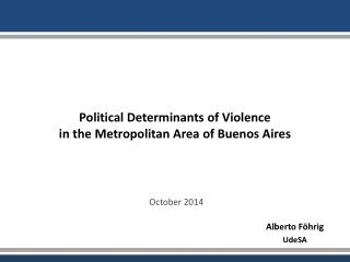Political Determinants of Violence  in the Metropolitan Area of Buenos Aires