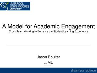 A Model for Academic Engagement Cross Team Working to Enhance the Student Learning Experience