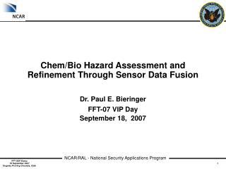Chem/Bio Hazard Assessment and Refinement Through Sensor Data Fusion