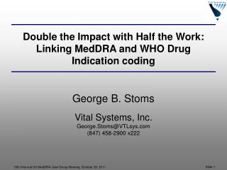 Double the Impact with Half the Work:  Linking MedDRA and WHO Drug  Indication coding