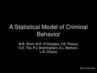 A Statistical Model of Criminal Behavior