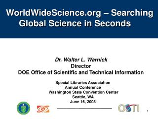 Dr. Walter L. Warnick Director DOE Office of Scientific and Technical Information