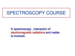 SPECTROSCOPY COURSE
