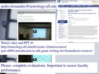Watch video and PPT @: neurology.ufl/divisions-2/neuroscience/