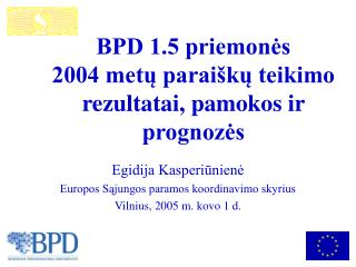 BPD 1.5 priemonės  2004 metų paraiškų teikimo rezultatai, pamokos ir prognozės