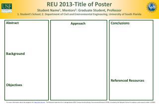 REU 2013-Title of Poster Student Name 1 , Mentors 2 : Graduate Student, Professor