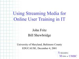 Using Streaming Media for Online User Training in IT