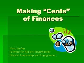 Making �Cents� of Finances