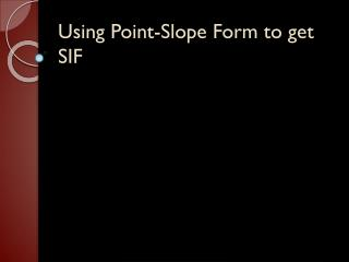 Using Point-Slope Form to get SIF