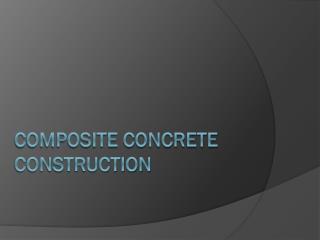 Composite Concrete Construction